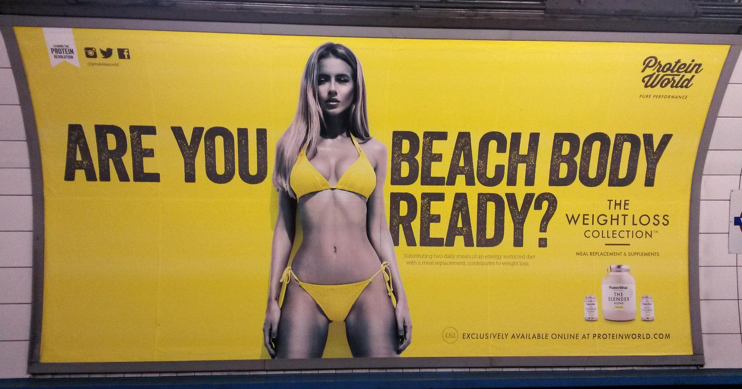 This 'are you beach body ready?' advert caused a storm when it appeared at London Underground stations